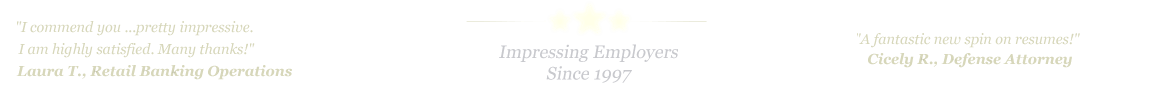 Garland Resume Service... IMPRESSING EMPLOYERS SINCE 1997!